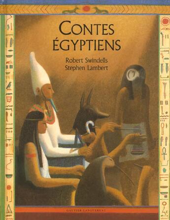 Couverture du livre « Contes Egyptiens » de Robert Swindells et Stephen Lambert aux éditions Gautier Languereau