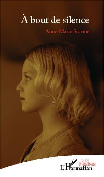 Couverture du livre « à bout de silence » de Anne-Marie Storme aux éditions Harmattan