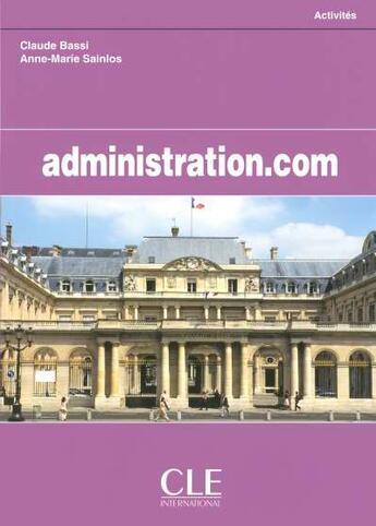 Couverture du livre « Administration.com » de Bassi/Sainlos aux éditions Cle International