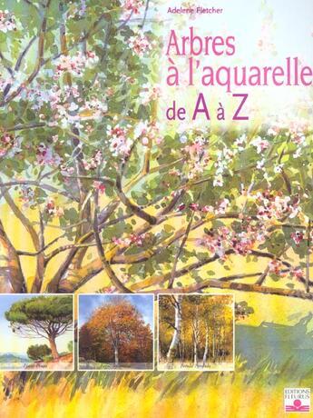 Couverture du livre « Arbres a l'aquarelle de a a z » de Adelene Fletcher aux éditions Fleurus