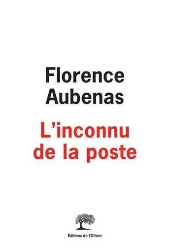 Couverture du livre « L'inconnu de la poste » de Florence Aubenas aux éditions Editions De L'olivier