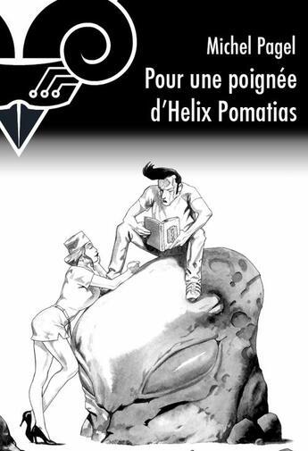 Couverture du livre « Pour une poignée d'Hélix Pomatias » de Michel Pagel aux éditions Le Belial