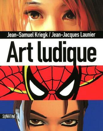 Couverture du livre « Art ludique » de Jean-Jacques Launier aux éditions Sonatine