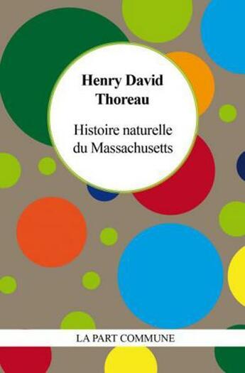 Couverture du livre « Histoire naturelle du Massachusetts » de Henry David Thoreau aux éditions La Part Commune