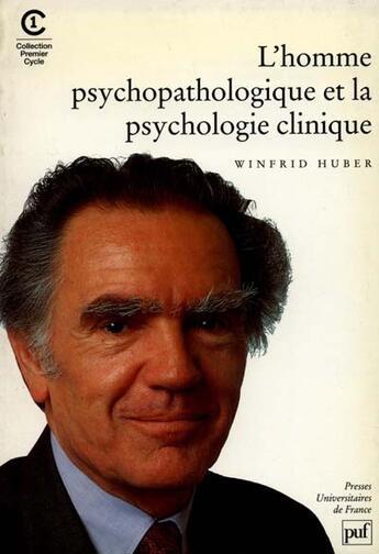 Couverture du livre « L'homme psychopathologique et la psychologie clinique » de Winfrid Huber aux éditions Puf