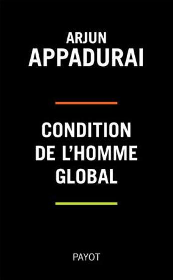 Couverture du livre « Condition de l'homme global » de Arjun Appadurai aux éditions Payot