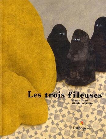 Couverture du livre « Les trois fileuses » de Alibeu-G+Delom-S aux éditions Didier Jeunesse