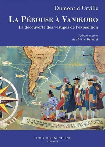 Couverture du livre « La Pérouse à Vanikoro ; la découverte des vestiges de l'expédition » de Jules Dumont D'Urville aux éditions Futur Luxe Nocturne