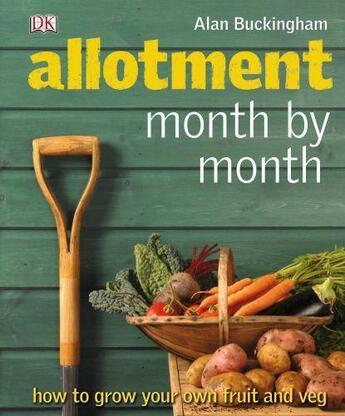 Couverture du livre « Allotment Month  By Month » de Alan Buckingham aux éditions Dorling Kindersley