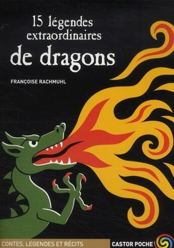Couverture du livre « 15 légendes extraordinaires de dragons » de Francoise Rachmuhl aux éditions Pere Castor