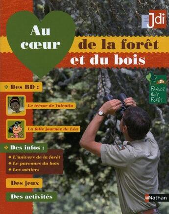Couverture du livre « Au coeur de la forêt et du bois ; cycles 2 et 3 » de Collectif aux éditions Nathan