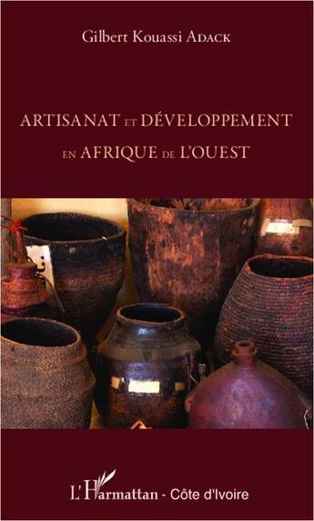 Couverture du livre « Artisanat et développement en Afrique de l'ouest » de Gilbert Kouassi Adack aux éditions L'harmattan