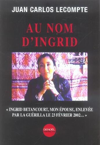 Couverture du livre « Au Nom D'Ingrid » de Juan Carlos Lecompte aux éditions Denoel