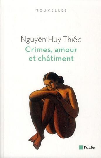 Couverture du livre « Crimes, amour et châtiment » de Huy Thiep Nguyen aux éditions Editions De L'aube