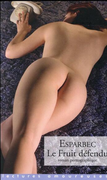 Couverture du livre « Le fruit défendu » de Esparbec aux éditions La Musardine