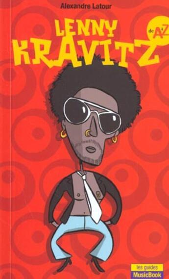 Couverture du livre « Lenny Kravitz De A A Z » de Alexandre Latour aux éditions L'express