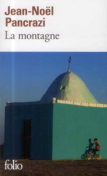 Couverture du livre « La montagne » de Jean-Noel Pancrazi aux éditions Gallimard