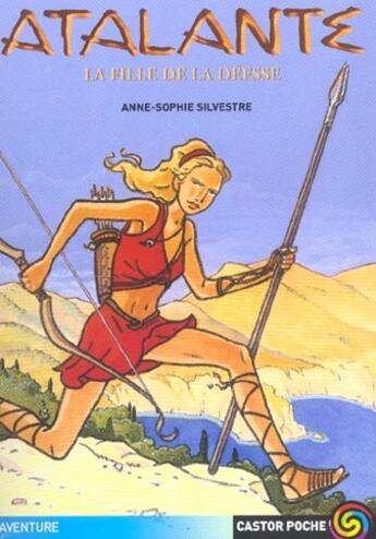 Couverture du livre « Atalante T.1 ; La Fille De La Deesse » de Anne-Sophie Silvestre aux éditions Pere Castor