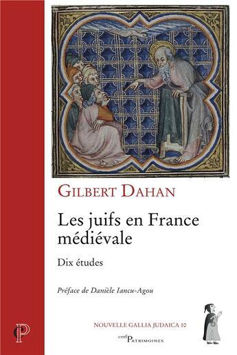 Couverture du livre « Les juifs en France médiévale ; dix études » de Gilbert Dahan aux éditions Cerf