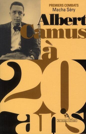 Couverture du livre « Albert Camus à 20 ans » de M Sery aux éditions Au Diable Vauvert