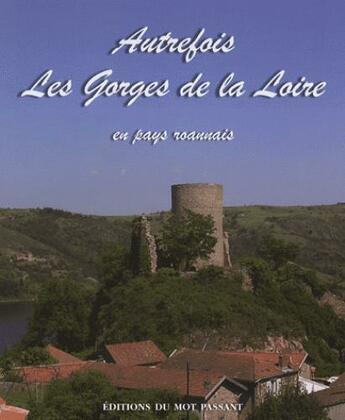 Couverture du livre « Autrefois les gorges de la loire » de Collectif aux éditions Le Mot Passant