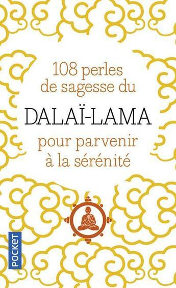 Couverture du livre « 108 perles de sagesse du Dalaï-Lama pour parvenir à la sérénité » de Dalai-Lama S S L. aux éditions Pocket