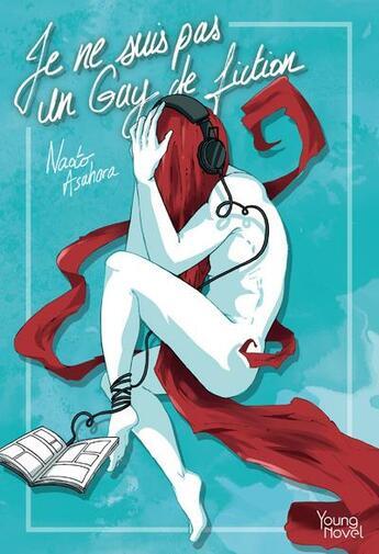 Couverture du livre « Je ne suis pas un gay de fiction » de Naoto Asahara aux éditions Akata
