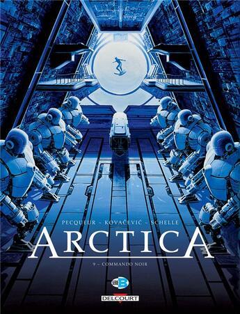 Couverture du livre « Arctica T.9 ; commando noir » de Bojan Kovacevic et Daniel Pecqueur et Pierre Schelle aux éditions Delcourt