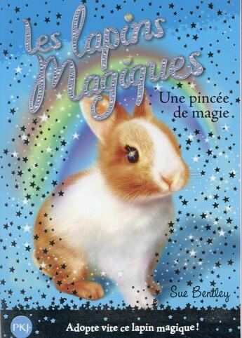 Couverture du livre « Les lapins magiques T.5 ; une pincée de magie » de Sue Bentley aux éditions Pocket Jeunesse