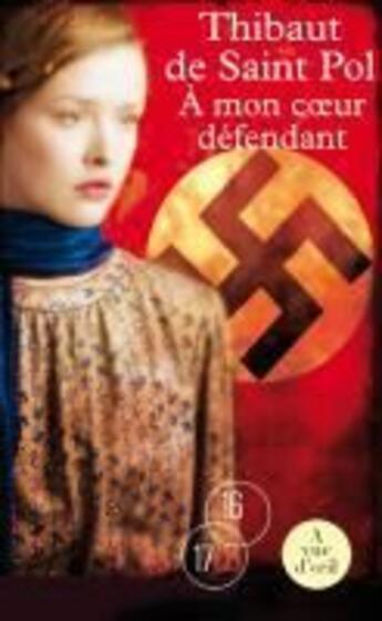 Couverture du livre « à mon coeur défendant » de Thibaut De Saint Pol aux éditions A Vue D'oeil