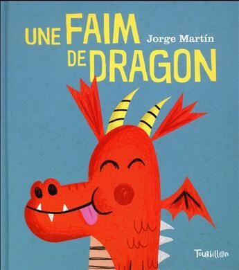 Couverture du livre « Une faim de dragon » de Jorge Martin aux éditions Tourbillon