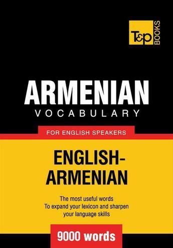 Couverture du livre « Armenian vocabulary for English speakers - 9000 words » de Andrey Taranov aux éditions T&p Books