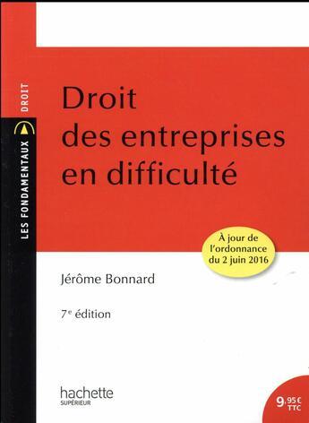 Couverture du livre « Droit des entreprises en difficulté (7e édition) » de Jerome Bonnard aux éditions Hachette Education