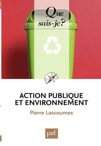 Couverture du livre « Action publique et environnement » de Pierre Lascoumes aux éditions Puf