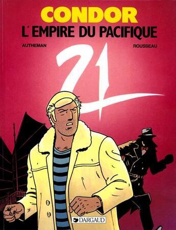 Couverture du livre « Condor T.3 ; l'empire du Pacifique » de Dominique Rousseau et Jean-Pierre Autheman aux éditions Dargaud