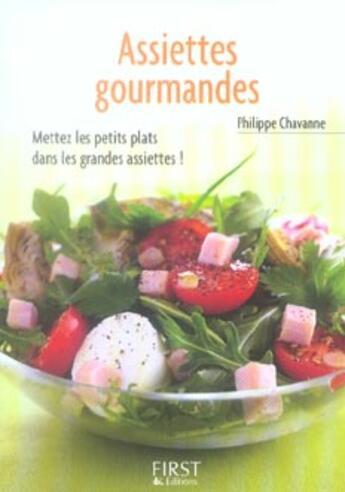 Couverture du livre « Assiettes gourmandes » de Philippe Chavanne aux éditions First