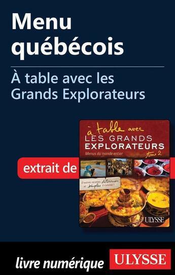Couverture du livre « À table avec les Grands Explorateurs ; menu québécois » de Andre Maurice aux éditions Ulysse