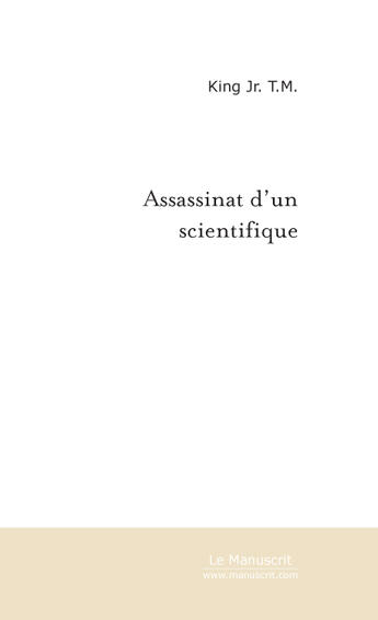 Couverture du livre « Assassinat d'un scientifique » de King Jr T.M. aux éditions Le Manuscrit