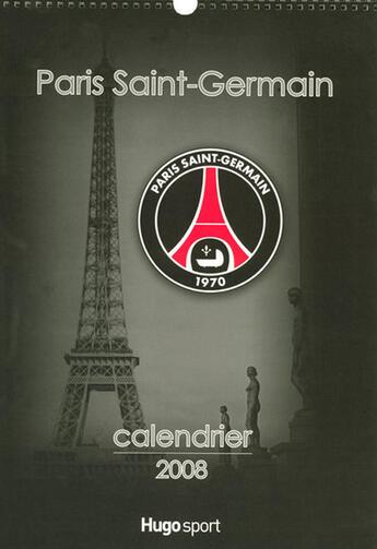 Couverture du livre « Calendrier PSG (édition 2008) » de Collectif aux éditions Hugo Sport