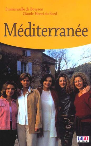 Couverture du livre « Mediterranee » de Emmanuelle De Boysson aux éditions Tf1 Editions