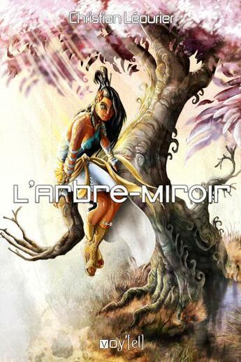 Couverture du livre « L'arbre-miroir » de Christian Leourier aux éditions Voy'el