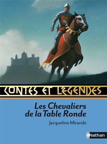 Couverture du livre « CONTES ET LEGENDES T.7 ; les chevaliers de la table ronde » de Jacqueline Mirande aux éditions Nathan