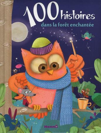 Couverture du livre « 100 histoires dans la forêt enchantée » de Collectif aux éditions Hemma