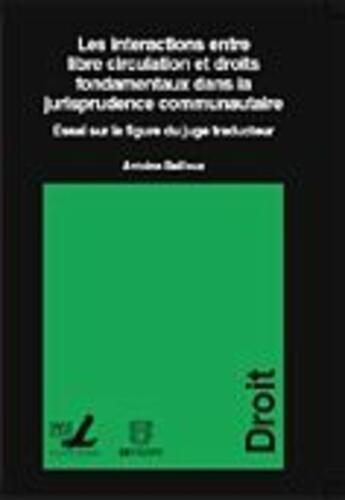 Couverture du livre « Interactions entre libre circulation et droits fondamentaux » de Antoine Bailleux aux éditions Fusl