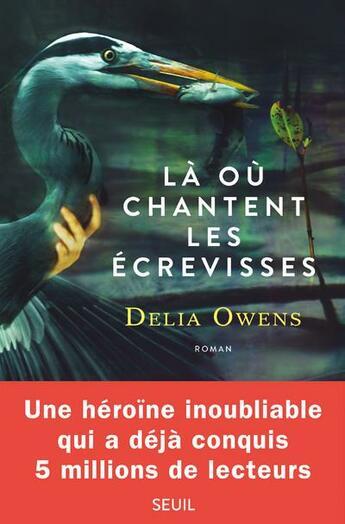 Couverture du livre « Là où chantent les écrevisses » de Delia Owens aux éditions Seuil