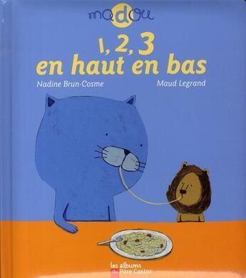 Couverture du livre « 1,2,3 en haut en bas » de Nadine Brun-Cosme et Maud Legrand aux éditions Pere Castor