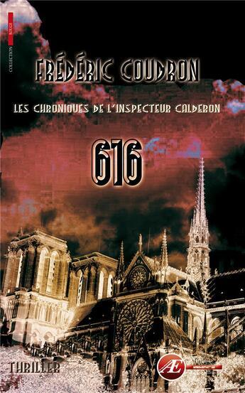 Couverture du livre « 616; les chroniques de l'inspecteur Calderon » de Frederic Coudron aux éditions Ex Aequo