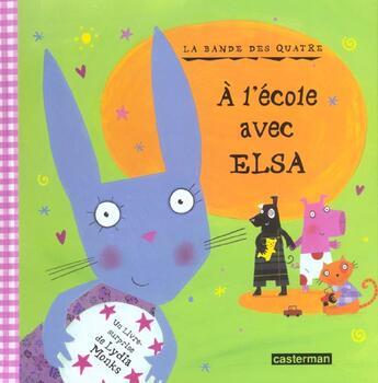 Couverture du livre « A L'Ecole Avec Elsa » de Lydia Monks aux éditions Casterman