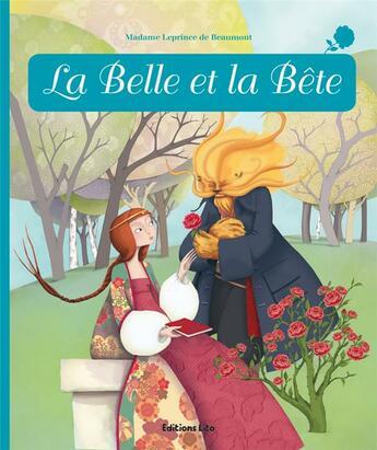 Couverture du livre « La belle et la bête » de Anne Royer et Sophie Lebot et Madame Leprince De Beaumont aux éditions Lito