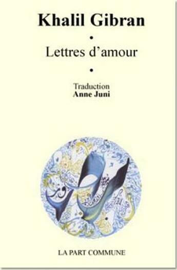 Couverture du livre « Lettres d'amour » de Khalil Gibran aux éditions La Part Commune